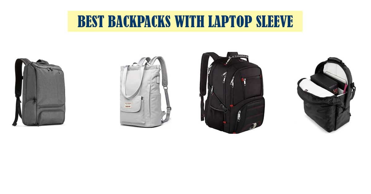 Best Backpacks with Laptop Sleeve